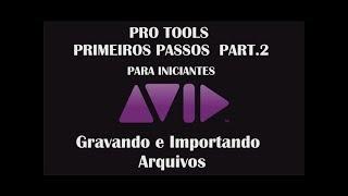 Dicas de Pro tools para Iniciantes Part.2