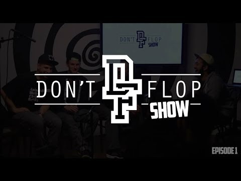 The Don't Flop Show | Episode #1