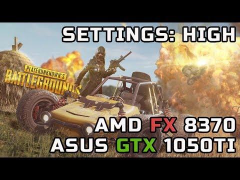PUBG : GTX 1050ti + fx 8370 (High Settings)