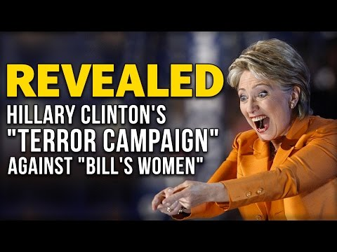 REVEALED: HILLARY CLINTON'S 'TERROR CAMPAIGN' AGAINST 'BILL'S WOMEN'