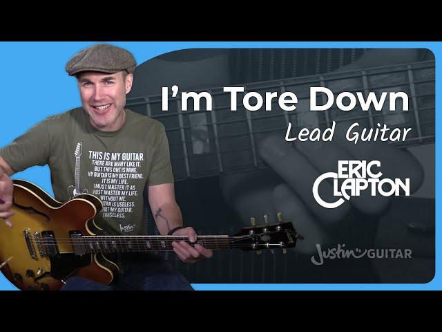 Eric Clapton - Tore Down LEAD Guitar Lesson Tutorial - JustinGuitar Blues Lead Guitar