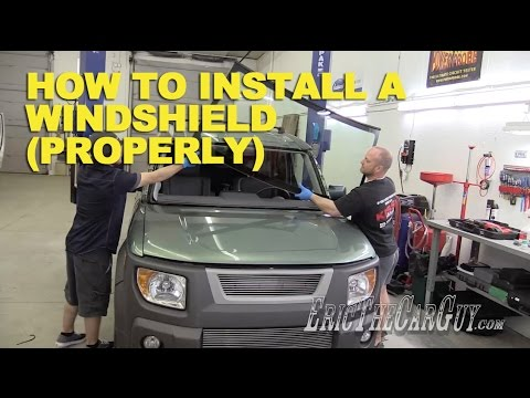 "How To Install a Windshield the ""Right"" Way -EricTheCarGuy"