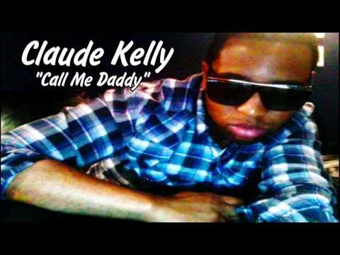 Claude Kelly - Call Me Daddy (2011)