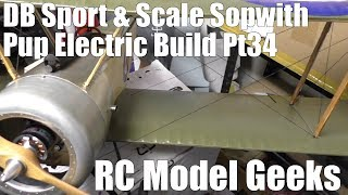 DB Sport & Scale Sopwith Pup Electric Build Pt34 RC Model Geeks