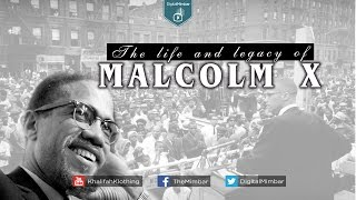 The Life & Legacy of MALCOLM X