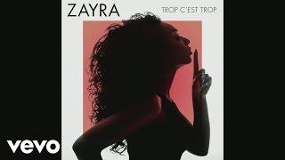Zayra - Trop c'est trop