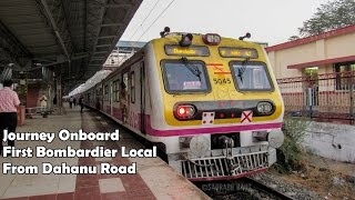 Journey On-board Inaugural Bombardier local from Dahanu Road...!! Commuters Rejoice