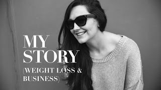 My story (weight loss & business) | Professional Babe