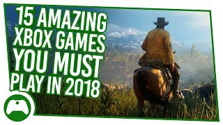 15 Amazing Xbox One Games You Must Play In 2018