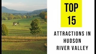 Top 15 Attractions & Things to Do in Hudson River Valley, New York