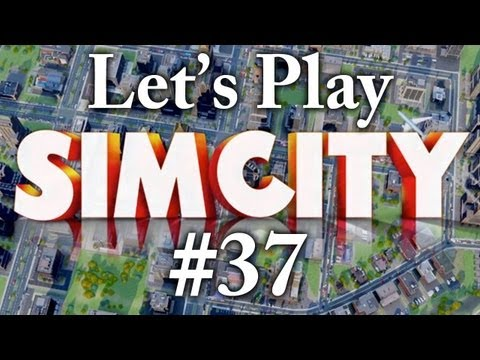 Let's Play SimCity 2013 - Part 37