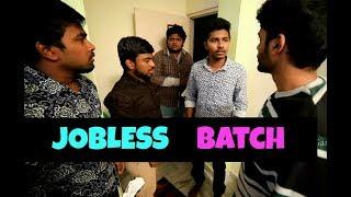 Jobless Batch    comedy videos