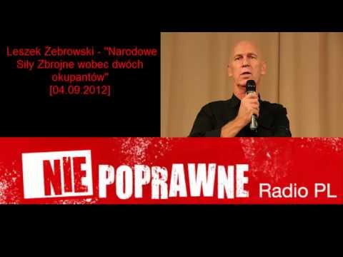 To ja Moher... Leszek Żebrowski -- Narodowe Siły Zbrojne wobec dwóch okupantów [04.09.2012]