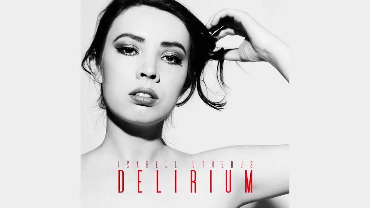 Isabell Otrebus - Delirium