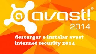 Descargar E Instalar Avast Internet Security 2014 Full Con Licencia Hasta El 2016
