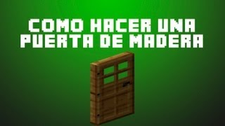 Minecraft: Como hacer una Puerta de Madera