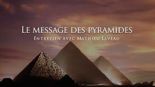 Mathieu Laveau : Le message des pyramides