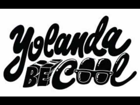 Yolanda Be Cool , Dcup - Gypsy Moves