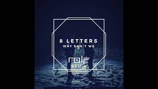 Why Don 39 T We 8 Letters Rolf Remix