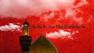 Saba Jo Aayi Hai Karbala Se -Ansari Shoeb & Gulamhasan (Shamsi Brother)