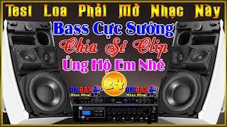 Test Loa Phải Mở Nhạc Này #24 l Bass Cực Sướng l LK Nhạc Không Lời Hay Nhất l Organ Nhạc Sống