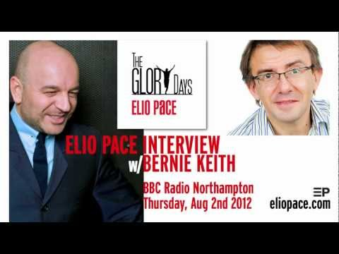 ELIO PACE - Interview w/ Bernie Keith on BBC Radio Northampton (Aug 2nd 2012)
