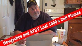 Newgistics Inc & ATT Fiasco / 1000's Cell Phones Lost In Shipping