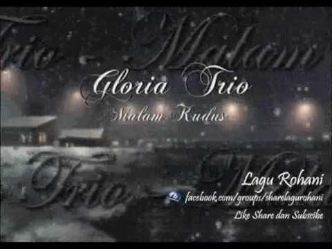 Malam Kudus - Gloria Trio