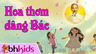 Hoa Thơm Dâng Bác - Những Cháu Ngoan Bác Hồ