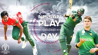 Nissan Play of the Day | Pakistan vs Bangladesh | ICC Cricket World Cup 2019