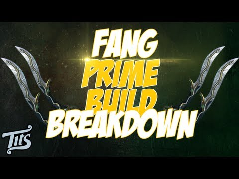Warframe ♠ 9 - Fang Prime Build Breakdown - Preferred Melee Build for all factions