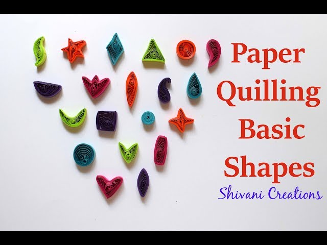 Introduction to Paper Quilling Part Two Paper Quilling Basic Shapes
