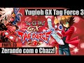 Yugioh GX Tag Force 3 (Parte 33) - Zerando Com O Chazz & Reta Final Do Game!!!