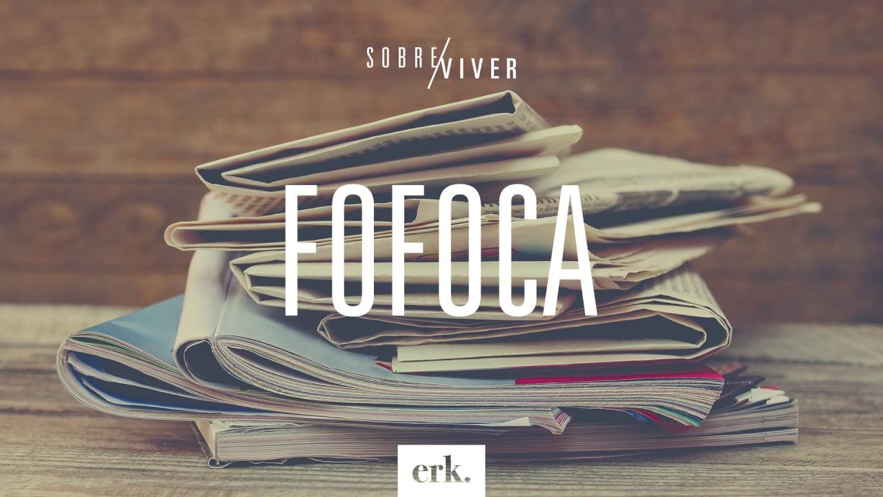 Sobre Viver #204 - Fofoca / Ed René Kivitz
