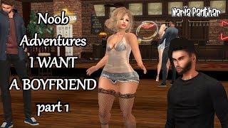 Second Life - Noob Adventures - I WANT A BOYFRIEND part1
