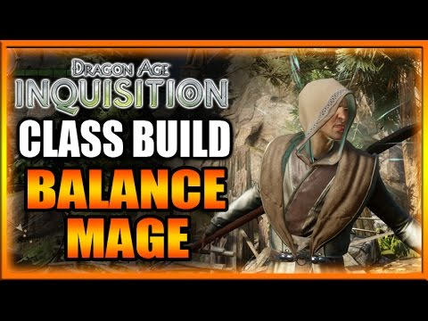 Dragon Age Inquisition - Class Build - Balance Mage Guide