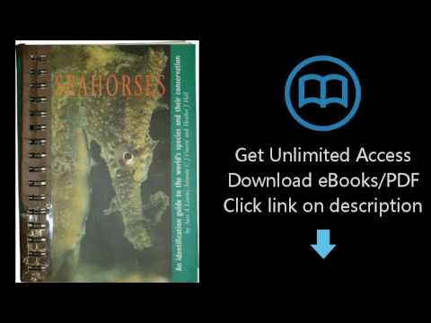 Download Seahorses: An Identification Guide to the World's Species and Their Conservation PDF