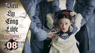 Diên Hy Công Lược - Tập 8 (Lồng Tiếng) | Phim Bộ Trung Quốc Hay Nhất 2018 (17H, thứ 2 - 6 trên HTV7)