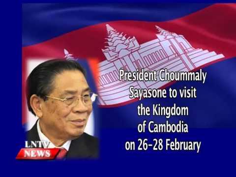 Lao NEWS on LNTV: President Choummaly Sayasone to visit the kingdom of Cambodia.24/2/2015