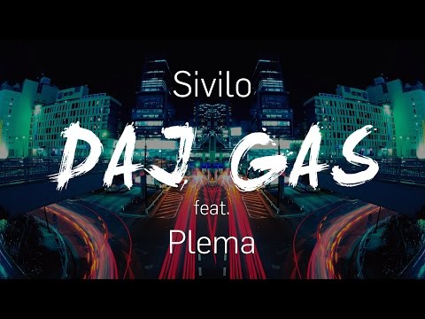Sivilo – DAJ GAS feat. Plema