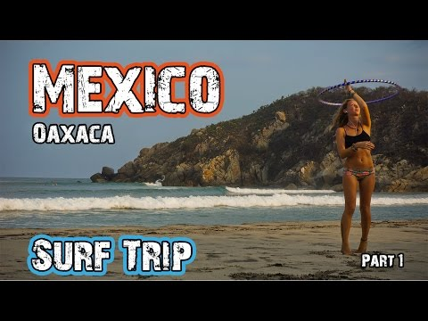 Hasta Alaska - Mexico Surf Trip - Oaxaca (part 1) - S03E13