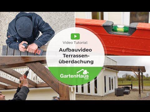 Aufbauvideo Terrassenüberdachung - GartenHaus GmbH