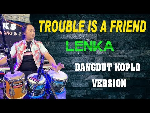 Download Lenka-TROUBLE IS A FRIEND dangdut koplo version Mp4 baru