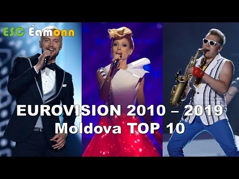 Moldova - Eurovision Song Contest – My Top 10 (2010 – 2019)