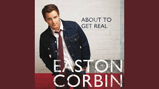 Easton Corbin Kiss Me One More Time