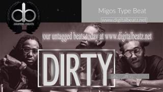 "Migos Type Beat ""Dirty"" 