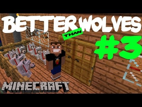 Better Than Wolves #3 - Cachorrada!!!! E Moinho de Vento
