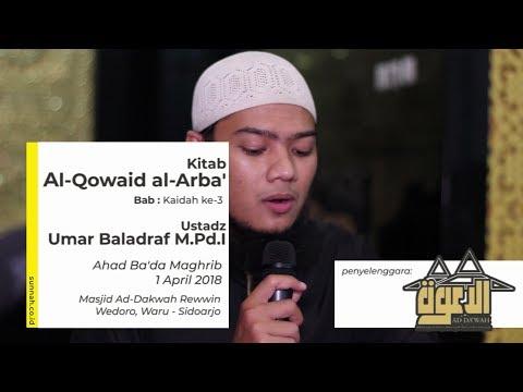 Kitab Al Qowaid al Arba' : Kaidah ke-3 - Ustadz Umar Baladraf M.Pd.I