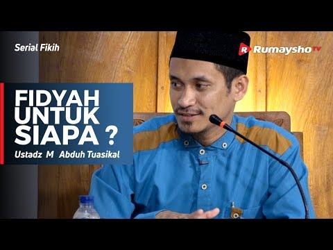 Serial Ramadhan : Fidyah untuk Siapa - Ustadz M Abduh Tuasikal
