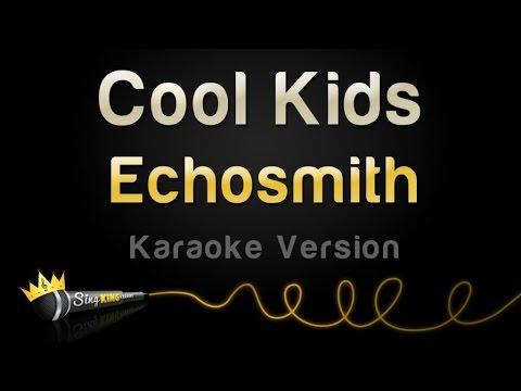 Echosmith - Cool Kids (Karaoke Version)
